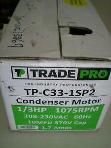 Trade Pro - TP-C33-1SP2 Condenser Motor, 1/3HP, 208/230V, 1075 RPM TP-C33-1SP2