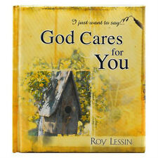 I Just Want to Say... God Cares for You by Roy Lessin (2005, Hardcover)