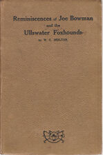 1923 book ~ Reminiscences of Joe Bowman and the Ullswater Foxhounds by Skelton