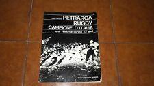CARLO MALAGOLI PETRARCA RUGBY CAMPIONE D'ITALIA UNA RINCORSA DURATA 23 ANNI 1970