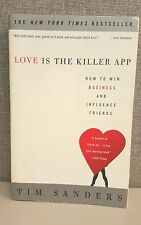 Love Is the Killer App : How to Win Business and Influence Friends by Tim Book