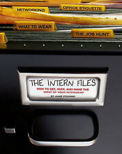 The Intern Files: How to Get, Keep, and Make the Most of Your Internship by Jam…