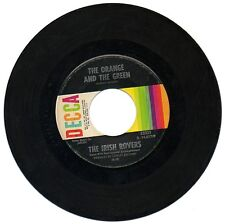THE IRISH ROVERS The Orange & The Green/Whiskey On A Sunday Decca 32333 VG