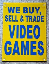 WE BUY, SELL & TRADE VIDEO GAMES  Window SIGN with 4 Suction Cups 18 x 24
