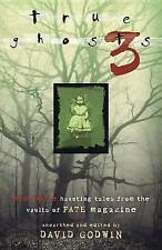 True Ghosts 3: Even More Chilling Tales from the Vaults of Fate Magazine by...