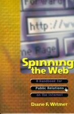 Spinning the Web : A Handbook for Public Relations on the Internet