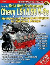 How to Build High-Performance Chevy LS1/LS6 V-8s (S-A Design) by Will Handzel