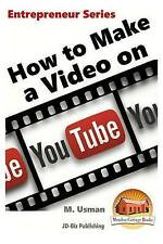 NEW How to Make a Video on YouTube (Entrepreneur Series) by M. Usman