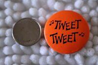 Tweet Tweet Vintage Song ? Bird ? Music Orange Pin Pinback Button #28687