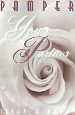 NEW Pamper Your Partner: Thirty Days to a Romantic Relationship by Susan Hubbs