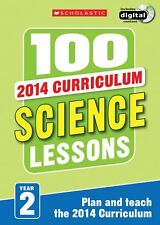 100 Science Lessons: Year 2 - 2014 National Curriculum - Includes a CD-ROM