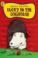Lucky in the Doghouse (Young Puffin story books), Betsy, Duffey, Very Good Book
