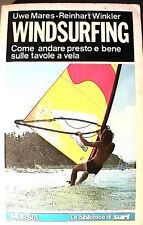 WINDSURFING Come andare sulle tavole a vela Uwe Mares Reinhart Winkler Surf di e