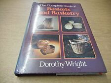 Complete Book of Baskets and Basketry by Wright, Dorothy Hardback Book The Fast