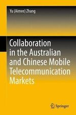 Collaboration in the Australian and Chinese Mobile Telecommunication Markets...
