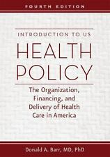 INTRODUCTION TO US HEALTH POLICY - BARR, DONALD A., M.D., PH.D. - NEW PAPERBACK