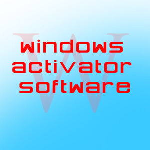 Windows Activator Software 100% working & Trial version Activate software's