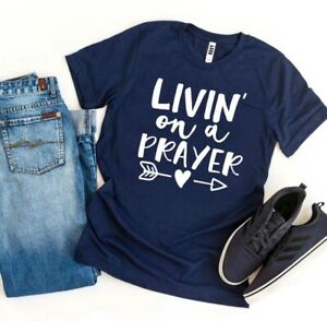Livin On a Prayer T-shirt, Jesus lover gift Good Friday, Easter, Baptism Tee
