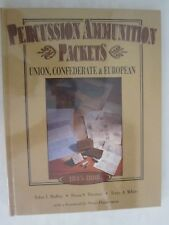 Percussion Ammunition Packets : Union, Confederate and European 1845-1888