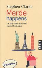 Stephen Clarke - Merde happens / Ein Engländer aus Paris entdeckt Amerika