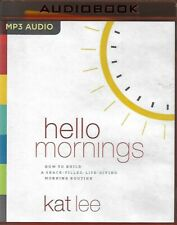 Hello Mornings: How to Build a Grace-Filled, Life-Giving Morning Routine MP3-CD