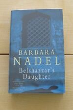BELSHAZZAR'S DAUGHTER BY BARBARA NADEL. SIGNED 1ST EDITION V/F V/F NEW UNREAD.