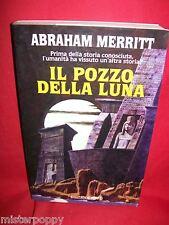 ABRAHAM MERRITT Il pozzo della luna 1998 Nord Prima Edizione