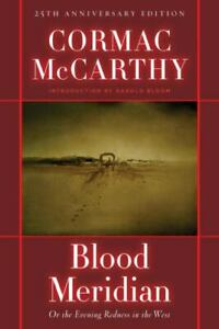 Blood Meridian : Or the Evening Redness in the West by Cormac McCarthy (2001,...