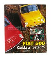 Fiat 500 Restoration Guide Book New
