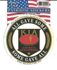 KIA KILLED IN ACTION ALL GAVE SOME SOME GAVE ALL Sticker MADE IN USA