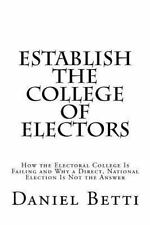 Establish the College of Electors: How the Electoral College Is Failing and Why