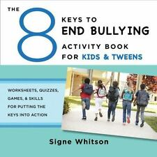 THE 8 KEYS TO END BULLYING ACTIVITY BOOK FOR KIDS & TWEENS - WHITSON, SIGNE - NE