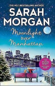 Sarah Morgan - Moonlight Over Manhattan *NEW* + FREE P&P
