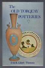 The Old Torquay Potteries D.Lloyd Thomas; E.Lloyd Thomas 1978 1st edition