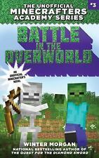Battle in the Overworld: The Unofficial Minecrafters Academy Series, Book Thr...