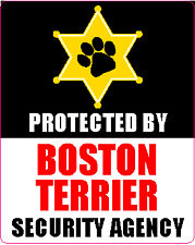 PROTECTED BY BOSTON TERRIER SECURITY AGENCY STICKER