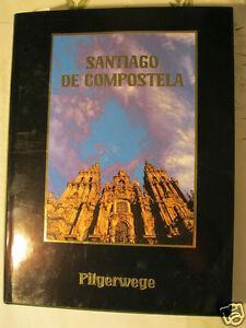 SANTIAGO DE COMPOSTELA - Pilgerwege - Paolo Caucci von Saucken /Dr.Marcus Würmli