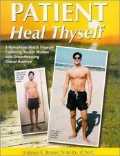 Patient Heal Thyself : A Remarkable Health Program Combining Ancient Wisdom...