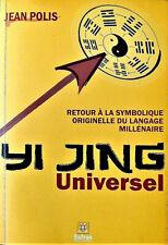 YI - JING - Retour à la symbolique du langage millenaire -  Jean Polis -   2005
