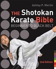 The Shotokan Karate Bible by Ashley P. Martin (2016, Paperback)