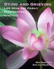 Dying and Grieving: Lifespan and Family Perspectives, Alicia Skinner Cook, Kevin