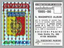 SCUDETTO CALCIATORI PANINI 1985/86 - NUOVO/NEW N.417 - CATANZARO