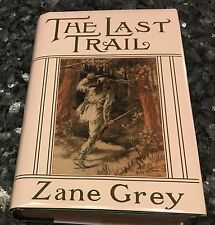 ZANE GREY, THE LAST TRAIL, FIRST EDITION, 2ND PRINT, VG+ 1909  FRONTIER WEST