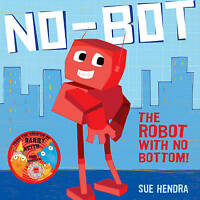 No-Bot, the Robot with No Bottom by Sue Hendra - New Book