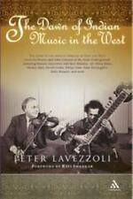 The Dawn of Indian Music in the West by Lavezzoli and Peter Lavezzoli (2007,...
