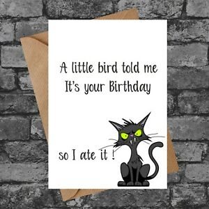 BC135 CAT ATE BIRTHDAY CARD FUNNY RUDE CHEEKY HEARD WAS YOUR BIRTHDAY CARD