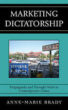 Marketing Dictatorship: Propaganda and Thought Work in Contemporary China (Asia/