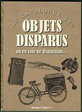 Le catalogue des Objets Disparus ou en voie de disparition, Curieux, Insolites..