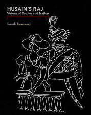 Husain 'RAJ: Visions de l'Empire et de la nation par Sumathi Ramaswamy (cartonnée, 2016)