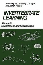 Invertebrate Learning : Volume 3 Cephalopods and Echinoderms by A. O. D....